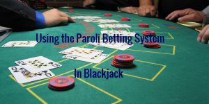 paroli betting system blackjack